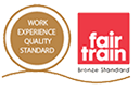 Work Experience Quality Standard. Fair Train Bronze Standard